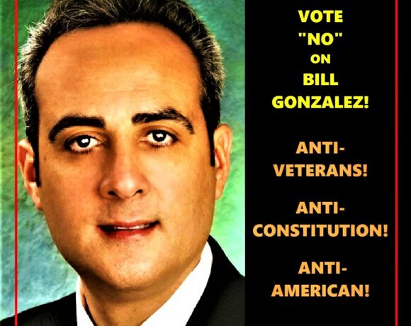 BILL GONZALEZ:  NO FRIEND to MEN & WOMEN SERVING in UNIFORM!